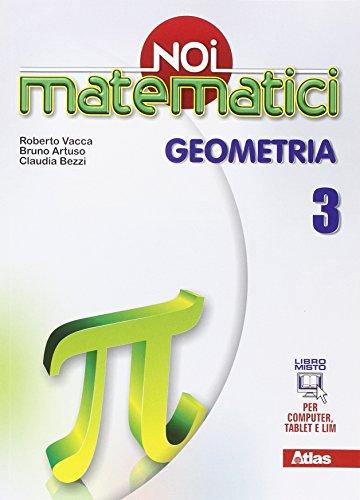 Noi matematici. Geometria. Per la Scuola media. Con e-book. Con espansione online: 3