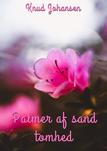 Palmer af sand tomhed (Danish Edition) por Knud  Johansen