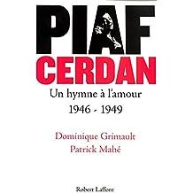 Piaf-Cerdan un hymne à l'amour 1946-1949 - NE