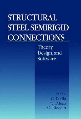 Structural Steel Semirigid Connections: Theory, Design, and Software PDF Books