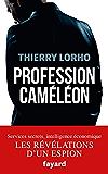 Profession Caméléon : De la DGSE à l'Intelligence économique (Documents)