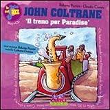 Image de John Coltrane. Il treno per Paradise. Con CD Audio
