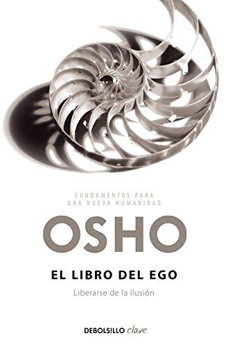 El libro del ego: Liberarse de la ilusión (CLAVE) por Osho