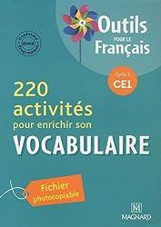 220 activités pour enrichir son vocabulaire CE1 : Programme 2008