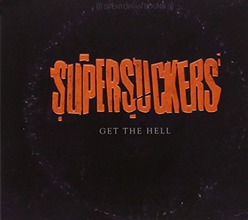 Get The Hell by Supersuckers (2014-01-14)