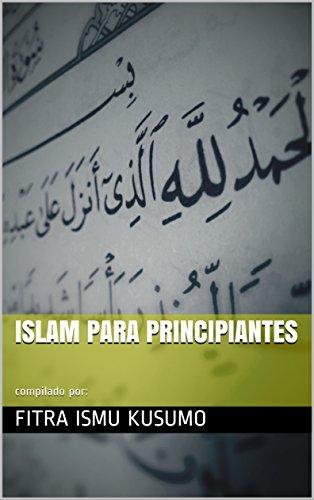 Islam Para Principiantes por Fitra Ismu Kusumo