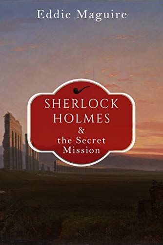 Sherlock Holmes and The Secret Mission (English Edition) eBook ...