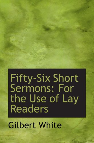 Fifty-Six Short Sermons: For the Use of Lay Readers
