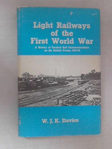 light-railways-of-the-first-world-war-history-of-tactical-rail-communications-on-the-british-fronts-