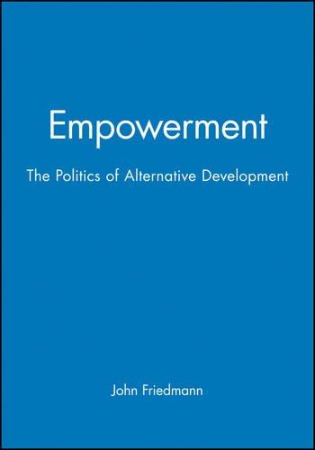 Empowerment The Politics Of Alternative Development