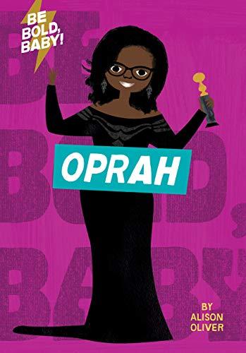 Be Bold, Baby: Oprah por Alison Oliver epub