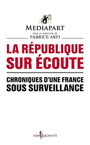 La République sur écoute. Chroniques d'une France sous surveillance