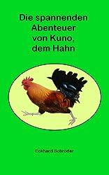 Die spannenden Abenteuer von Kuno, dem Hahn