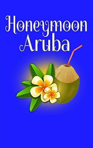 Honeymoon Aruba: Blank Lined Travel Journal for Honeymoon Memories, Honeymoon Travel, Pocket Journal, Notebook