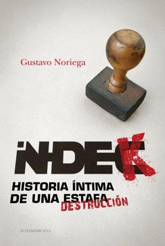 Indec: Historia íntima de una estafa