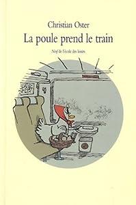 """Afficher """"La poule prend le train"""""""