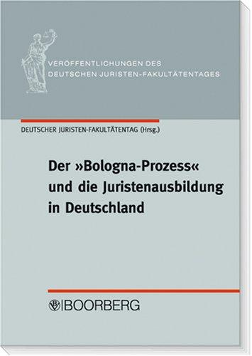 """""""Bologna-Prozess"""" und die Juristenausbildung in Deutschland"""
