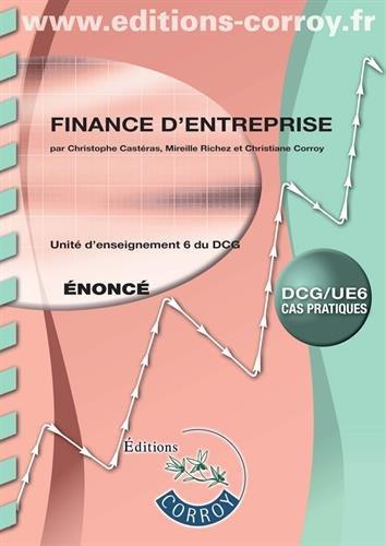 Finance d'entreprise - nonc: Unit d'enseignement 6 du DCG. Cas pratiques