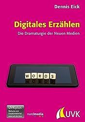 Digitales Erzählen. Die Dramaturgie der Neuen Medien (Praxis Film)
