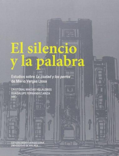 El silencio y la palabra: Estudios sobre