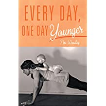 Every Day, One Day Younger (English Edition)