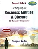 Setting Up Of Business Entities & Closure CS Executive New Syllabus Latest Edition By Sangeet Kedia Applicable for June 2019 Exam