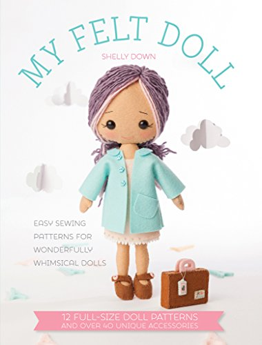 Gingermelon Felt Dolls: 12 Easy Patterns for Wonderful Whimsical Dolls