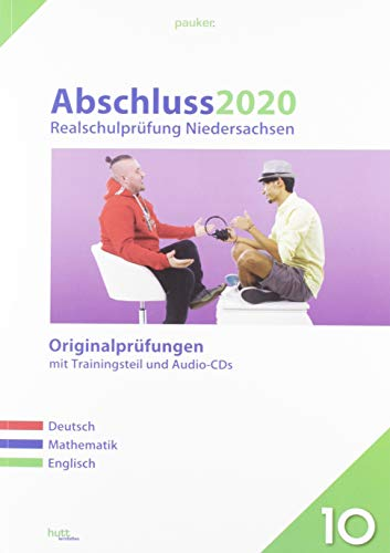 Abschluss 2020 - Realschulprüfung. Deutsch, Mathematik und Englisch. Niedersachsen: Originalprüfungen mit Trainingsteil für die Fächer Deutsch, ... sowie Audio-CDs für Deutsch und Englisch