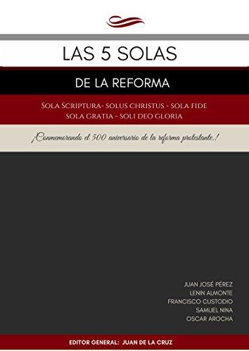 [EPUB] Las 5 solas de la reforma: sola scriptura - solus christus - sola gracia - sola fide - soli deo gloria