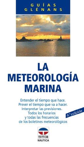 Meteorología Marina, La - Guias Glenans por Escuela de Navegación de Glénans