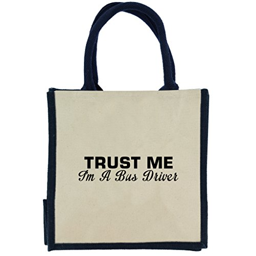 Trust Me I 'm A Bus-Treiber in Schwarz Print Jute Midi Einkaufstasche mit Marineblau Griffe und Rand (Arriva Bus)