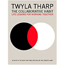 The Collaborative Habit: Life Lessons for Working Together (English Edition)