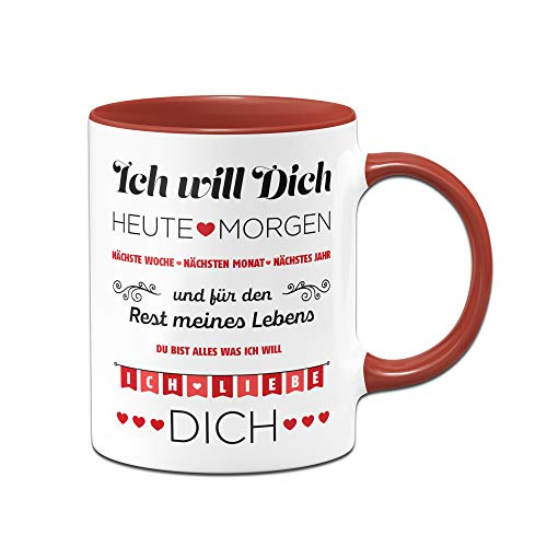 Tassenbrennerei Tasse mit Spruch Ich Will Dich jeden Tag, Ich Liebe Dich - Geschenk für Freundin, Frau, Geburtstagsgeschenk, Valentinstag (Rot)