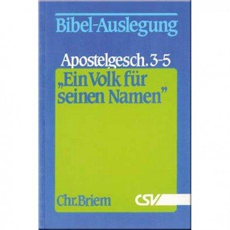 Ein Volk für seinen Namen - Teil 3: Bibel-Auslegung zur Apostelgeschichte 3 - 5