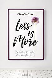 Less is More: Von der Freude des Weglassens (German Edition)