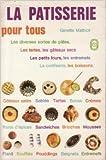 Telecharger Livres La Patisserie pour tous Le Livre de poche (PDF,EPUB,MOBI) gratuits en Francaise