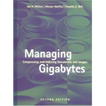 Managing Gigabytes: Compressing and Indexing Documents and Images, Second Edition