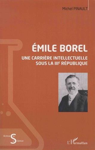 Emile Borel: Une carrire intellectuelle sous la IIIe Rpublique