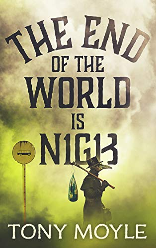 The End of the World is Nigh (English Edition)