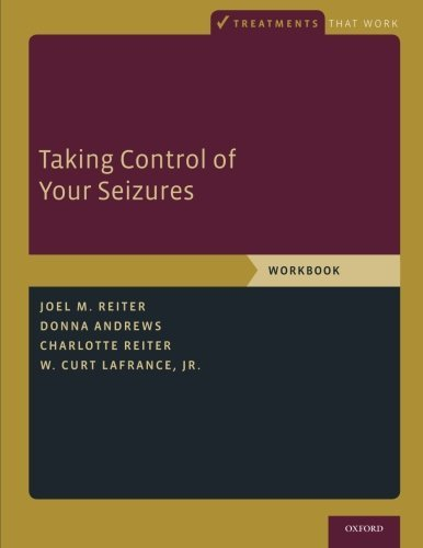 Taking Control of Your Seizures: Workbook (Treatments That Work) by Joel M. Reiter (2015-07-30)