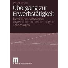 Übergang zur Erwerbstätigkeit: Bewältigungsstrategien Jugendlicher in benachteiligten Lebenslagen (German Edition)