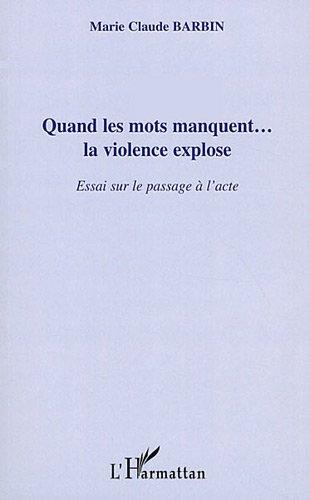 Quand les mots manquent... la violence explose