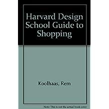 Harvard Design School Guide to Shopping