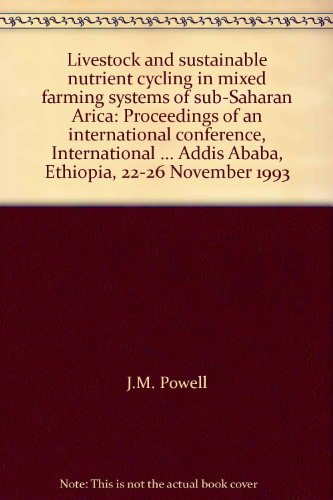 Livestock and sustainable nutrient cycling in mixed farming systems of sub-Saharan Arica: Proceedings of an international conference, International ... Addis Ababa, Ethiopia, 22-26 November 1993