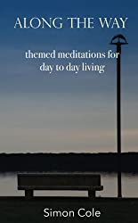Along the Way: themed meditations for day to day living