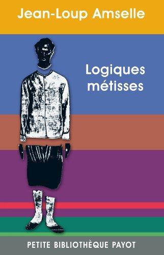 Logiques métisses par Jean-Loup Amselle