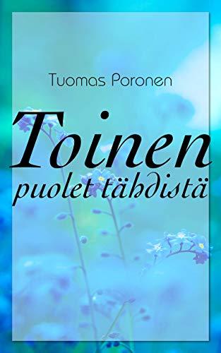Toinen puolet tähdistä (Finnish Edition) por Tuomas Poronen