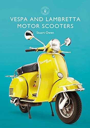 Vespa and Lambretta Motor Scooters (Shire Library Book 856) (English Edition) -