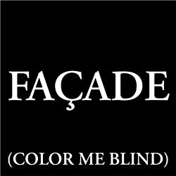 Façade (Color Me Blind)