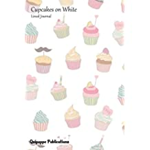 "Cupcakes on White Lined Journal: Medium Lined Journaling Notebook, Cupcakes on White Cover, 6x9"", 130 Pages"